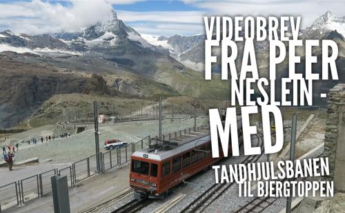 Videobrev fra Peer Neslein – Med Tandhjulsbanen til bjergtoppen