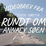 Videobrev fra Peer Neslein – Køretur rundt om Annecy Søen