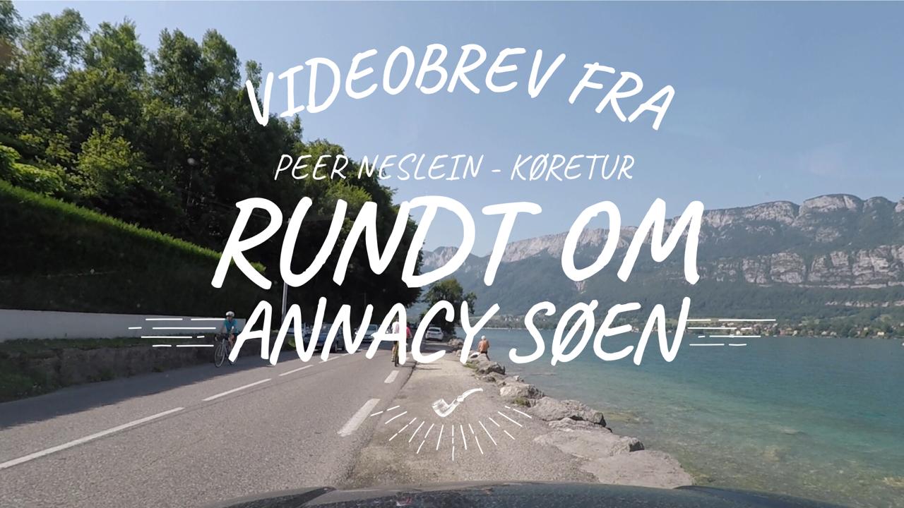 Videobrev fra Peer Neslein i Frankrig - Køretur rundt om Annecy Søen