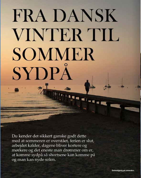 Fra dansk vinter til sommer sydpå