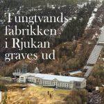 Tungtvandsfabrikken i Rjukan graves ud
