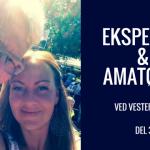 Eksperten & amatøren ved Vesterhavet – del 3