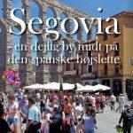 Segovia – en dejlig by midt på den spanske højslette