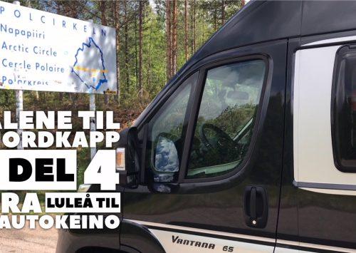 Alene til Nordkapp – del 4 – Luleå til Kautokeino