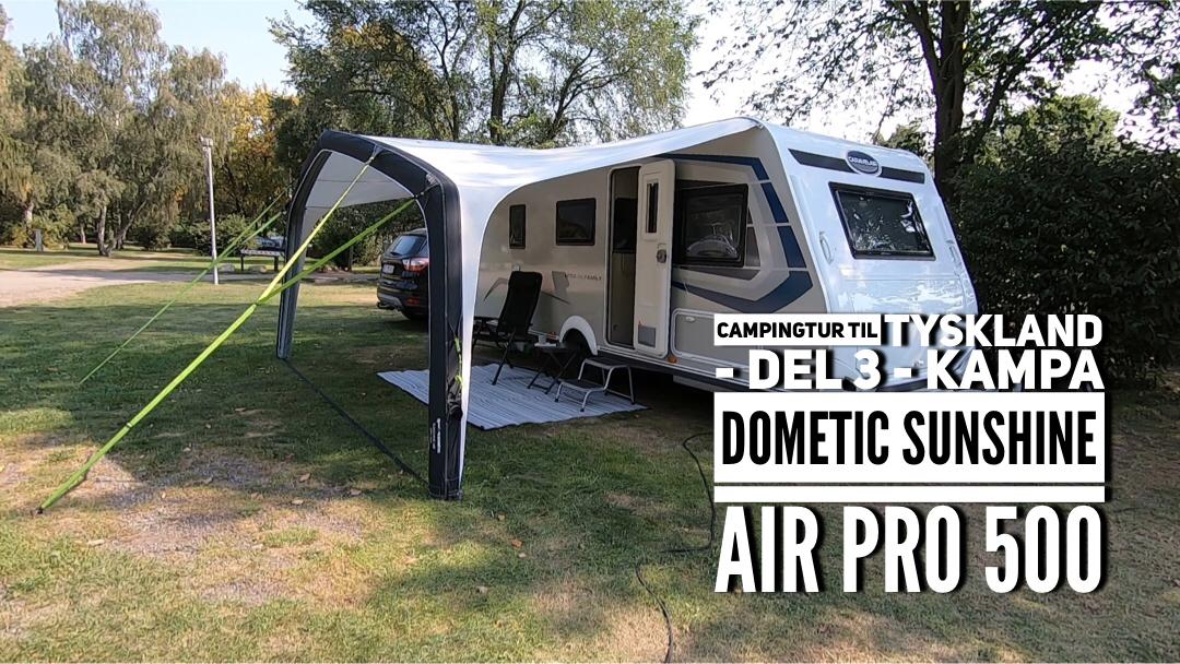 Campingtur til Tyskland - del 3 - Kampa Dometic Sunshine AIR Pro 500 (2020 model)