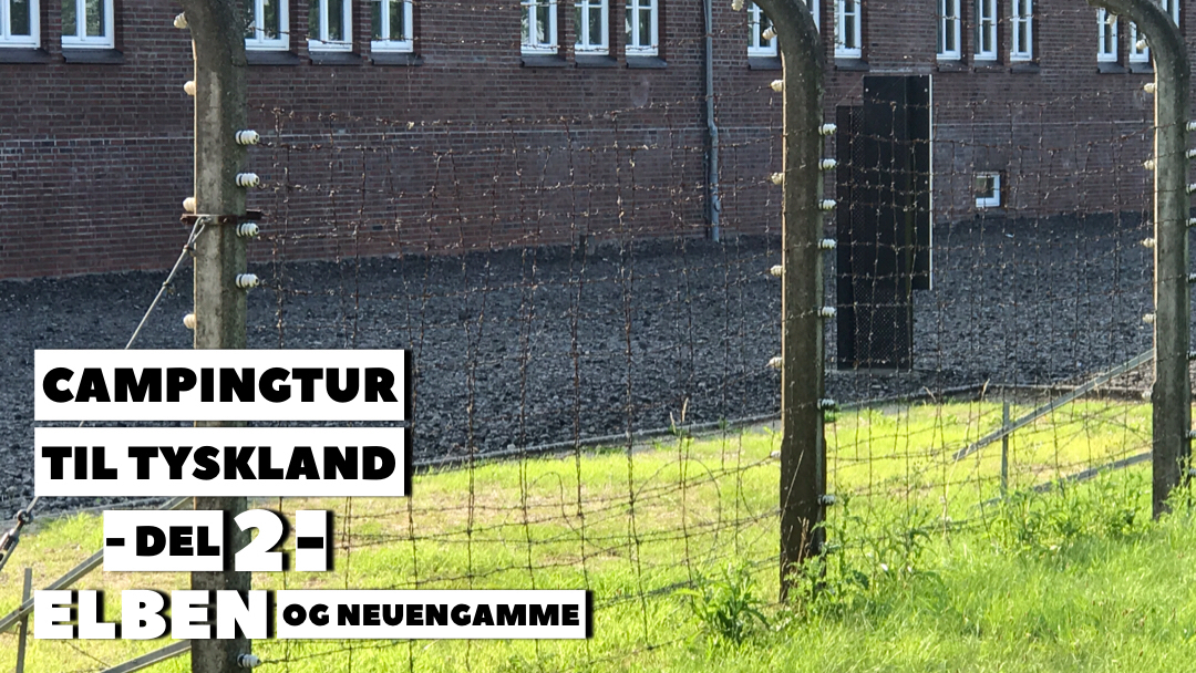 Campingtur til Tyskland - del 2 - Elben og Neuengamme
