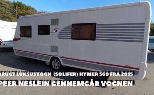 (Solifer) Hymer 560 2015 – Peer Neslein kigger på vognen