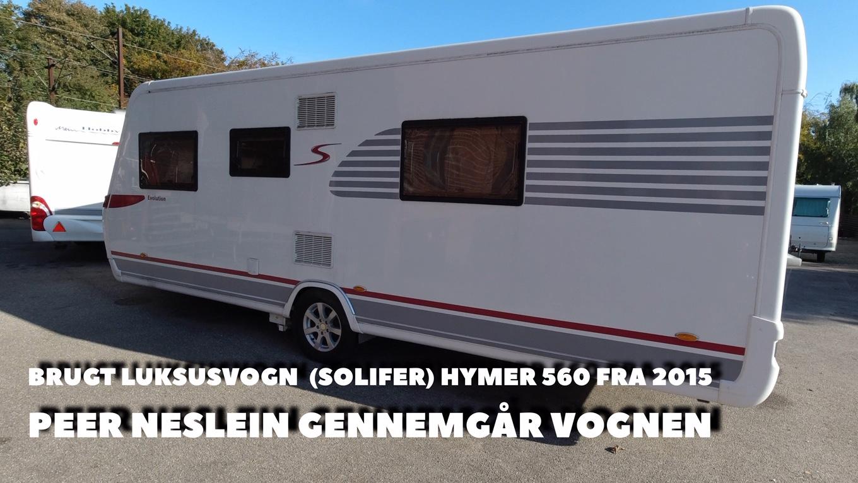 (Solifer) Hymer 560 2015 - Peer Neslein kigger på vognen (Reklame)